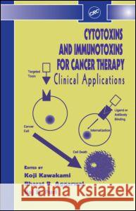 Cytotoxins and Immunotoxins for Cancer Therapy: Clinical Applications Koji Kawakami Bharat B. Aggarwal Raj K. Puri 9780415263658
