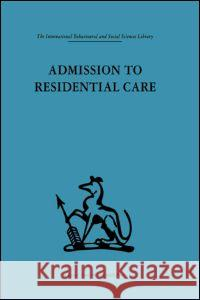 Admission to Residential Care Paul Brearley Frank Hall Penny Gutridge 9780415264280