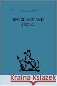 Efficiency and Effort: An Analysis of Industrial Administration W. Baldamus 9780415264365