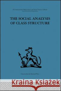 The Social Analysis of Class Structure Frank Parkin 9780415265010