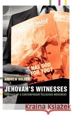 Jehovah's Witnesses: Portrait of a Contemporary Religious Movement Andrew Holden Holden Andrew 9780415266093