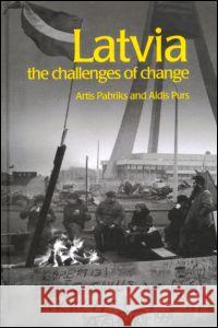 Latvia: The Challenges of Change Aldis Purs 9780415267304