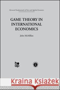 Game Theory in International Economics John McMillan 9780415269094