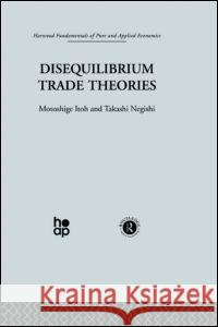 Disequilibrium Trade Theories Negishi Itoh Itoh M. 9780415269117