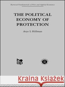 The Political Economy of Protection Arye L. Hillman 9780415269148