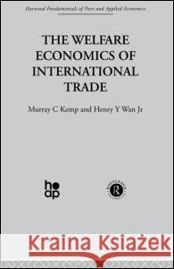 The Welfare Economics of International Trade Wan Kemp Kemp M. 9780415269155