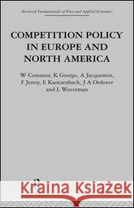Competition Policy in Europe and North America : Economic Issues and Institutions Comanor 9780415269223