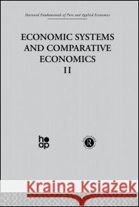 P: Economic Systems and Comparative Economics II Thomas A. Wolf Paul G. Hare John Michael Montias 9780415269636