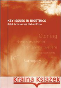 Key Issues in Bioethics Levinson and Reiss                       Michael Reiss Ralph Levinson 9780415270687