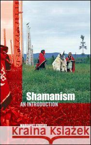 Shamanism : An Introduction Margaret Stutley 9780415273183