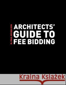 Architects' Guide to Fee Bidding M. P. Nicholson Paul Nicholson Paul Nicholson 9780415273367