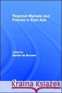 Financial Markets and Policies in East Asia Gordon D 9780415273886