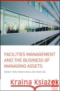 Facilities Management and the Business of Managing Assets S. S. The 9780415274944