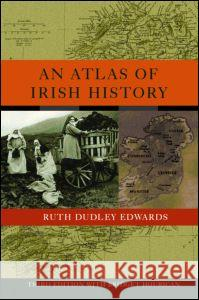 An Atlas of Irish History Ruth Dudley Edwards Bridget Hourican 9780415278591