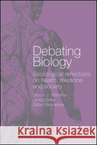 Debating Biology Lynda Simo Simon Williams Lynda Birke 9780415279031