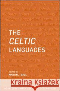 The Celtic Languages Routledge                                Martin J. Ball James Fife 9780415280808