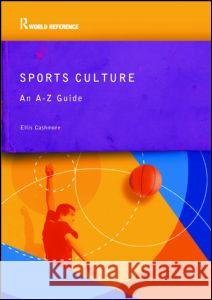 Sports Culture : An A-Z Guide Ernest Cashmore 9780415285551
