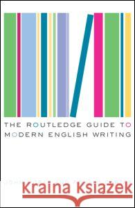 The Routledge Guide to Modern English Writing Ronald Carter John McRae Carter Ronald 9780415286374
