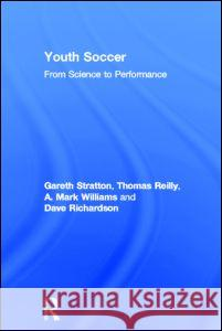 Youth Soccer: From Science to Performance G. Stratton Reilly Thomas                            Gareth Stratton 9780415286619