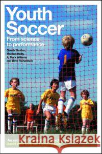 Youth Soccer: From Science to Performance Gareth Stratton 9780415286626
