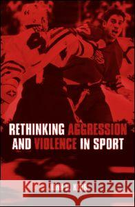Rethinking Aggression and Violence in Sport J. H. Kerr 9780415286640