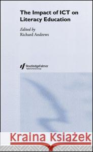 The Impact of Ict on Literacy Education Richard Andrews 9780415286954