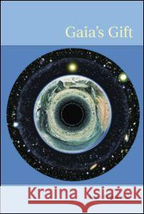 Gaia's Gift : Earth, Ourselves and God after Copernicus Anne Primavesi 9780415288354