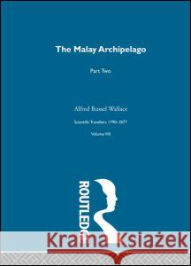 Malay Arch V2:Sci Tra 1790-187 Alfred Russel Wallace David Knight 9780415289399