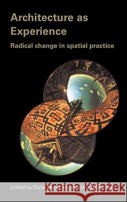 Architecture as Experience: Radical Change in Spatial Practice Dana Arnold 9780415301589