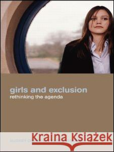 Girls and Exclusion : Rethinking the Agenda Thad Williamson Osler and Vincent                        Audrey Osler 9780415303163