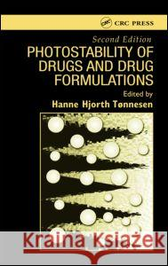 Photostability of Drugs and Drug Formulations Hanne Hjorth Tonnesen Tonnesen Hjorth Tonnesen Hanne Hjorth Tonnesen 9780415303231