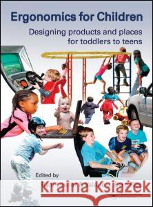 Ergonomics for Children: Designing Products and Places for Toddler to Teens Rani Lueder Valerie J. Berg Rice 9780415304740