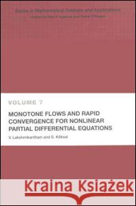 Monotone Flows and Rapid Convergence for Nonlinear Partial Differential Equations Raymond Bonnett V. Lakshmikantham Lakshmikantham Lakshmikantham 9780415305280