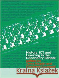 History, Ict and Learning in the Secondary School Terry Haydn Christine Counsell 9780415305310
