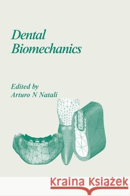 Dental Biomechanics David Kumar Ellis Arturo Natali 9780415306669