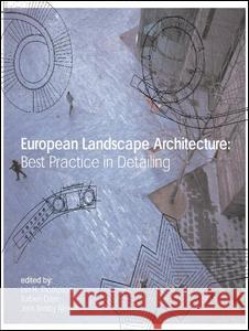 European Landscape Architecture : Best Practice in Detailing Thompson/Dam/Je 9780415307369