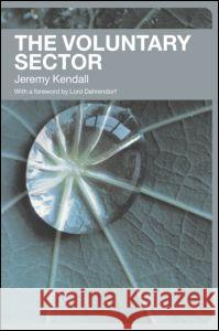 The Voluntary Sector : Comparative Perspectives in the UK Jeremy Kendall 9780415309752