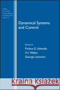 Dynamical Systems and Control Adam E. Swift F. Udawadia Firdaus E. Udawadia 9780415309974