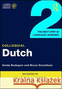Colloquial Dutch 2 : The Next Step in Language Learning - audiobook Gerda Bodegom Bruce Donaldson Sicco E. Heyligers 9780415310758