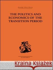 The Politics and Economics of the Transition Period Nikolai Bukharin Kenneth J. Tarbuck 9780415313100