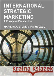 International Strategic Marketing: A European Perspective Marilyn A. Stone McCall J. B. 9780415314176