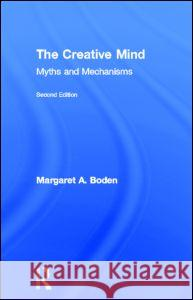 The Creative Mind: Myths and Mechanisms Margaret A. Boden 9780415314527