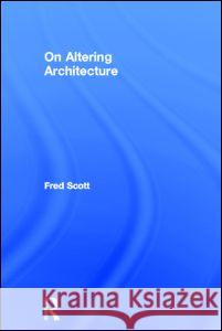 On Altering Architecture Fred Scott 9780415317511
