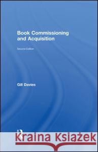 Book Commissioning and Acquisition Gill Davies 9780415317887