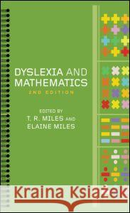 Dyslexia and Mathematics T. R. Miles Elaine Miles 9780415318167