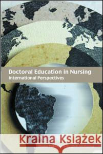 Doctoral Education in Nursing : International Perspectives Hugh McKenna Shake Ketefian 9780415319003