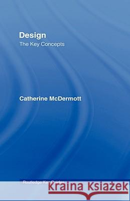 Design: The Key Concepts Catherine Mcdermott 9780415320153