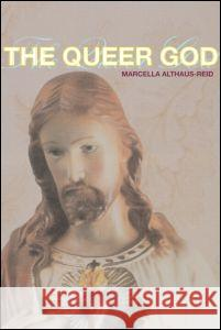 The Queer God <b>Marcella Althaus-Reid</b> 9780415323246 - 9780415323246_the_queer_god