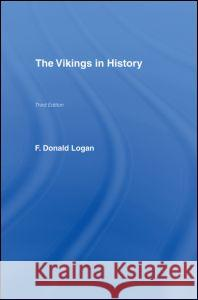 The Vikings in History F. Donald Logan 9780415327558