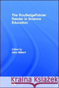 The RoutledgeFalmer Reader in Science Education John Gilbert John Gilbert 9780415327770